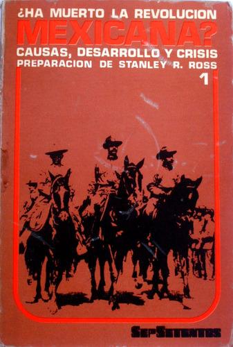¿ ha muerto la revolución mexicana?. causas, des y  crisis