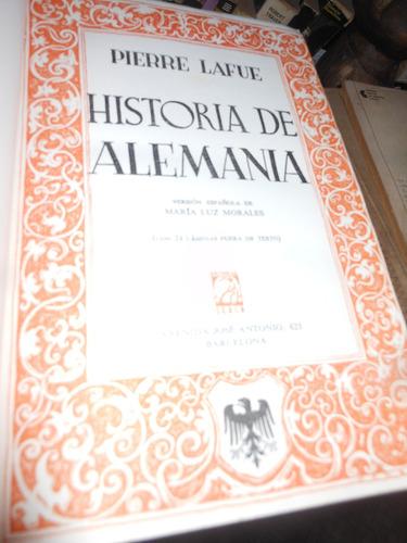 * historia de alemania  -  pierre lafue