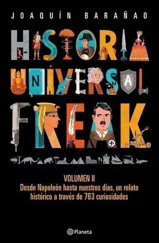 -historia universal freak vol 2 joaquin barañao planeta