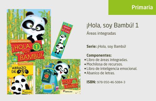 ¡ hola soy bambu ! - 1 - areas integradas - santillana