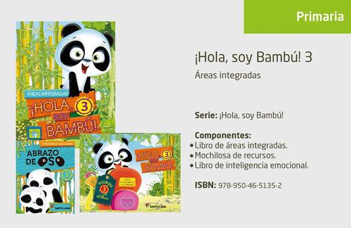 ¡ hola soy bambu ! - 3 - areas integradas - santillana