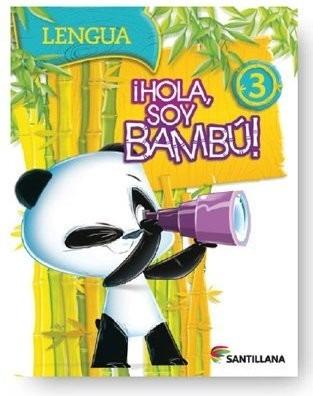 ¡ hola soy bambu ! - 3 - lengua - santillana