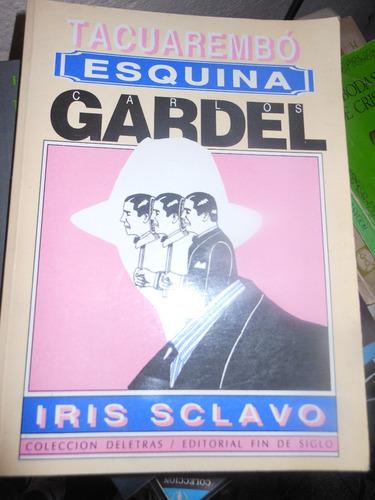 *  iris sclavo -  tacuarembo esquina gardel