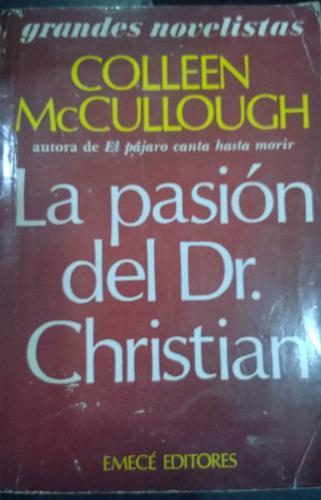 * la pasión del dr. christian - colleen mccullough - emecé