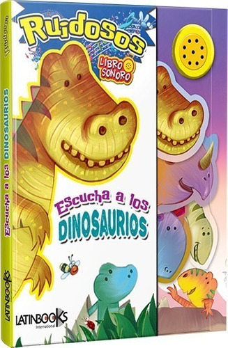 ** libro con sonido ** escucha a los dinosaurios ruidosos