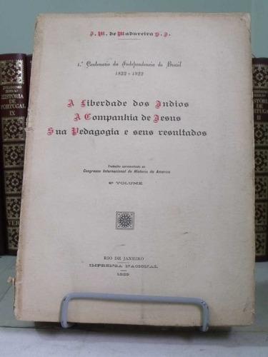 * livro - 2º vol. a liberdade dos indíos. a companhia de...