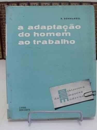 * livro a adaptação do homem ao trabalho - r. bonnardel