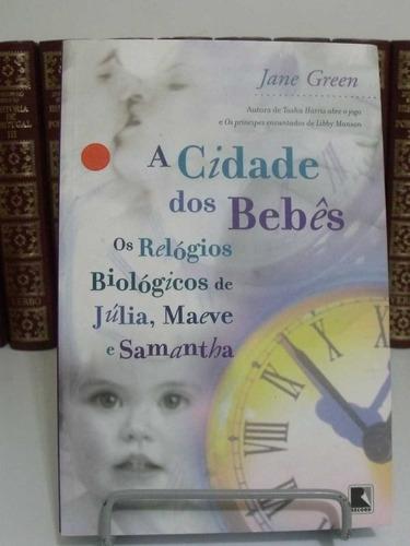 * livro - a cidade dos bebês: os relógios biológicos...