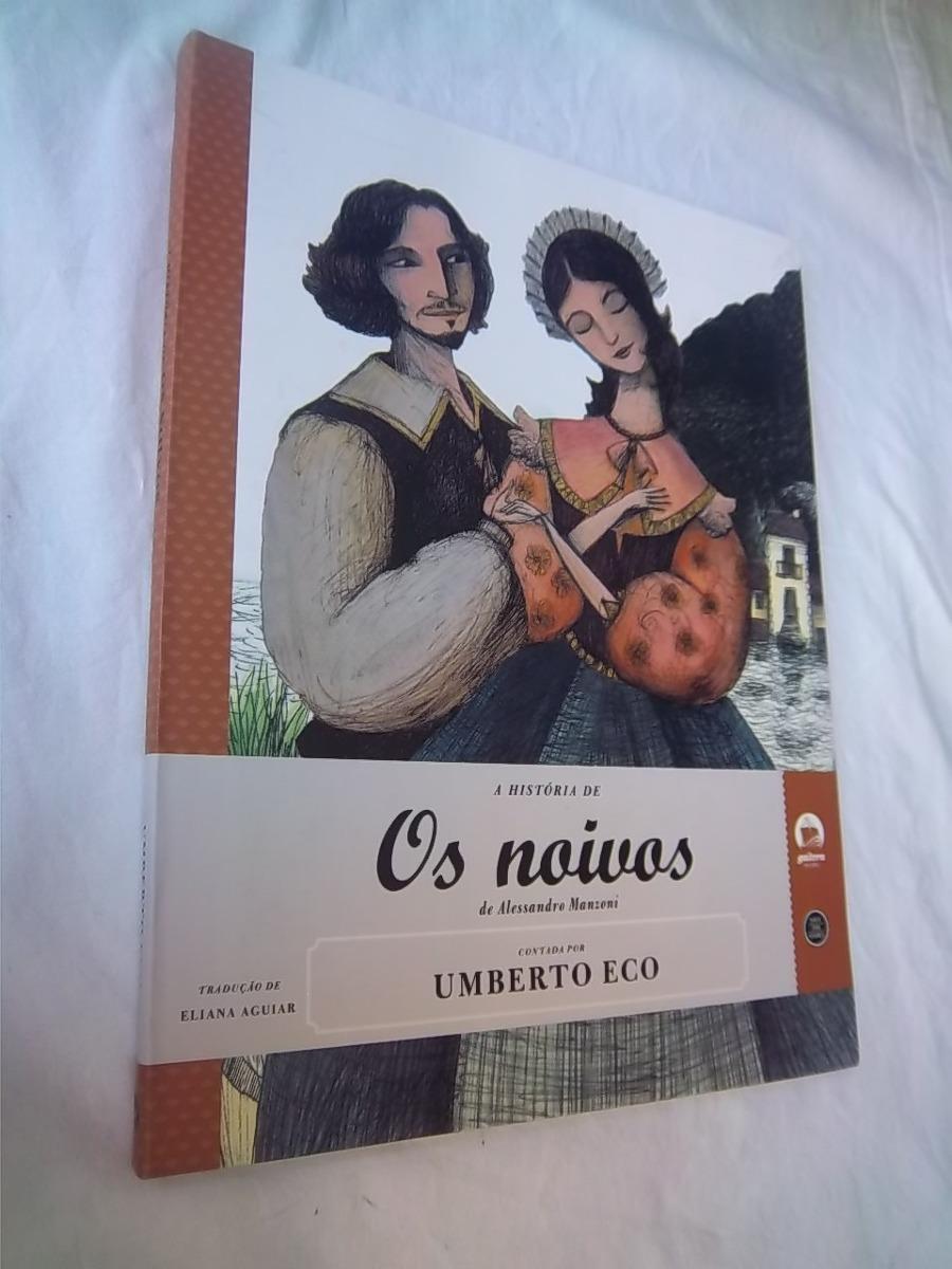 livro a historia de os noivos umberto eco alessandra man D NQ NP 17426 MLB20138341203 082014 F - Senha para acessar o sofrimento