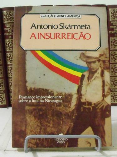 * livro - a insurreição - antonio skarmeta