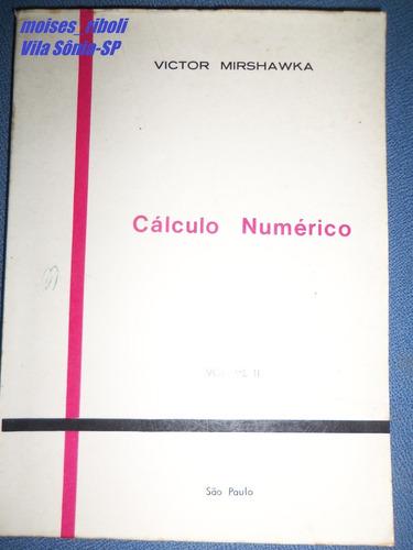 * livro cálculo numérico volume 2 victor mirshawka d4