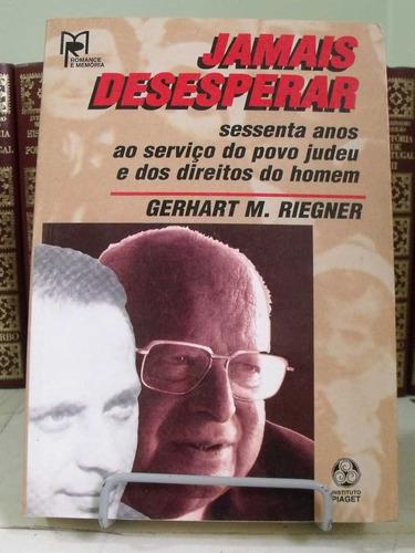 * livro - jamais desesperar: sessenta anos ao serviço do...