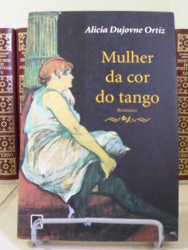 * livro - mulher da cor do tango - alicia dujovne ortiz