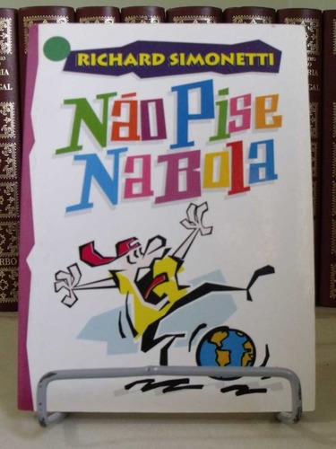 * livro - não pise na bola - richard simonetti