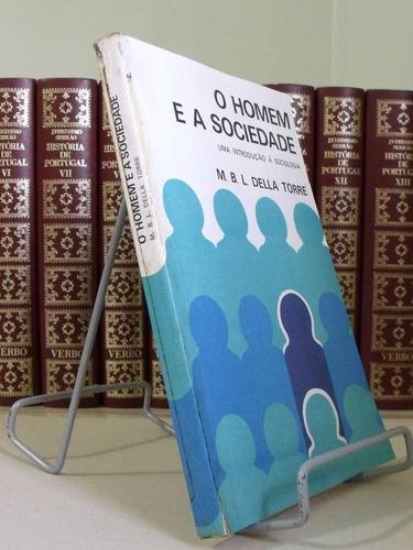 * livro - o homem e a sociedade - m.b.l. della torre