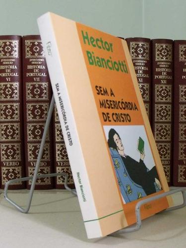 * livro - sem a misericórdia de cristo - hector bianciotti