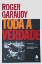 ***  livro:  toda a verdade --   roger garaudy