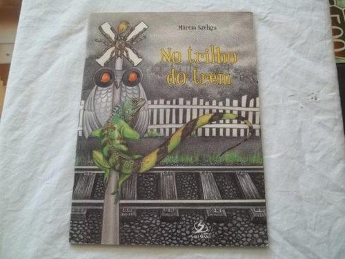 *   no trilho do trem - márcia széliga - livro