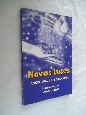 * novas luzes - andré luiz e hilario silva - livro