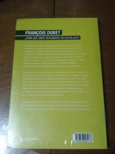 ¿ para qué sirve realmente un sociólogo? françois dubet.