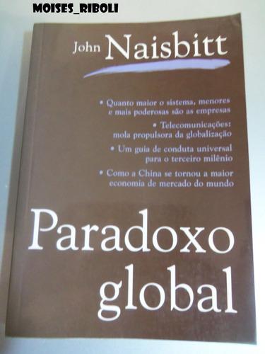 * paradoxo global john naisbitt p5