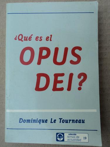 ¿ qué es el opus dei? - dominique le tourneau