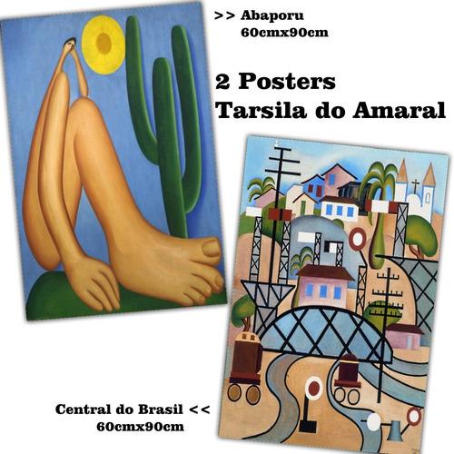 02 posters tarsila abaporu + central do brasil 60x90cm cada