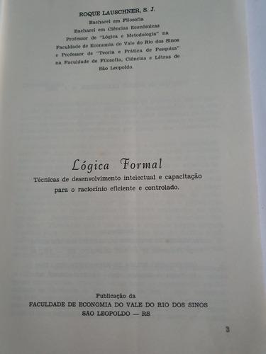 044- lógica formal - 1969 - roque lauschner frete grátis