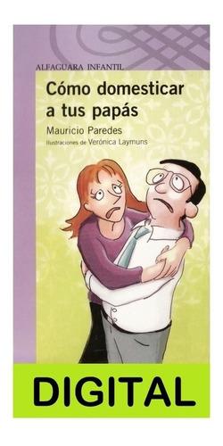 1 cómo domesticar a tus papás