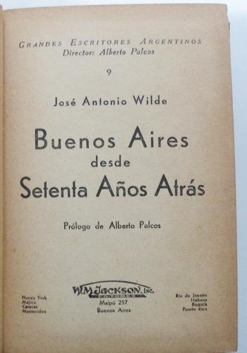 1° edición / buenos aires desde setenta años atrás / wilde