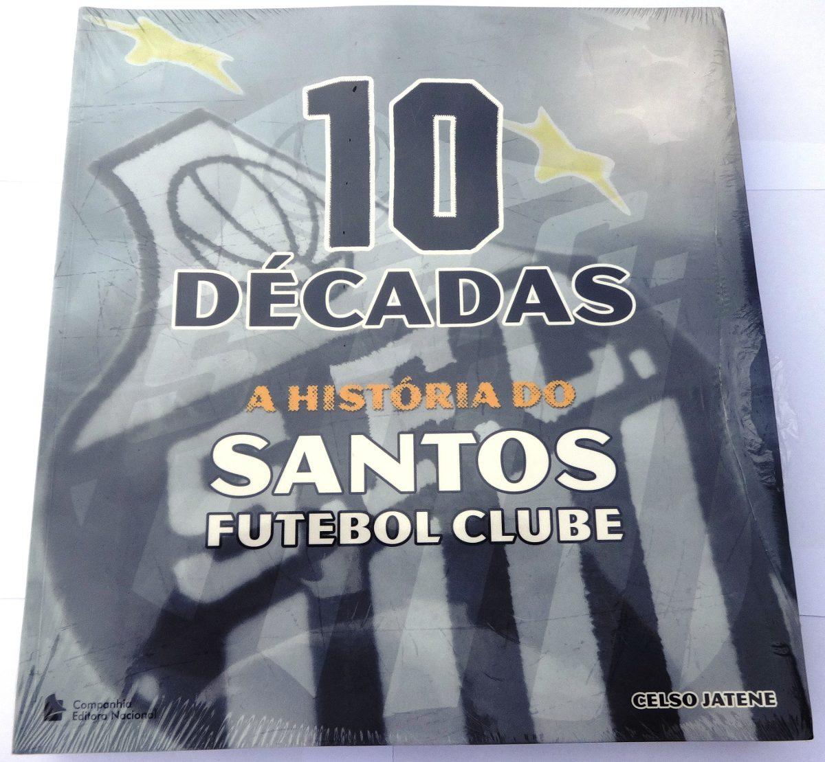 10 décadas - a história do santos futebol clube - jatene. Carregando zoom. b9f5f75366298