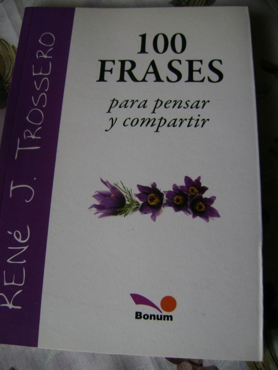 100 Frases Para Pensar Y Compartir René Trossero 23000