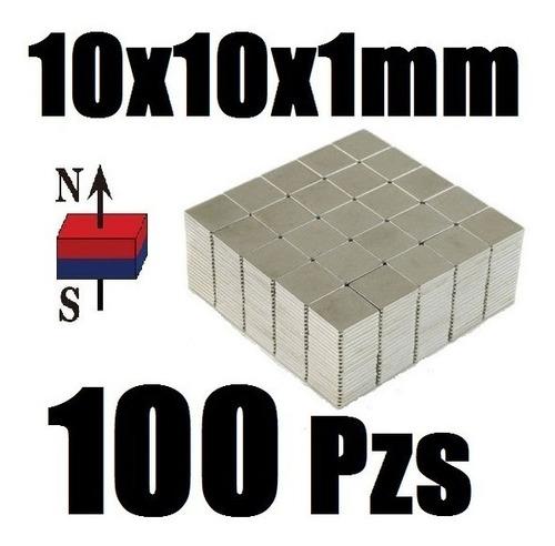 100 imanes neodimio 10mm x 10mm x 1mm super potentisimo xto