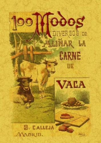 100 modos diversos de aliñar la carne de vaca. formulas senc