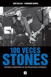 100 veces stones.josé bellas - fernando garcía.