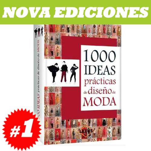 1000 ideas prácticas de diseño de moda 1 tomo