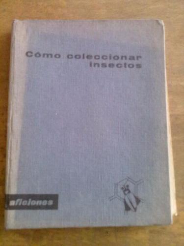 1000 libro como coleccionar insectos capilla caballero