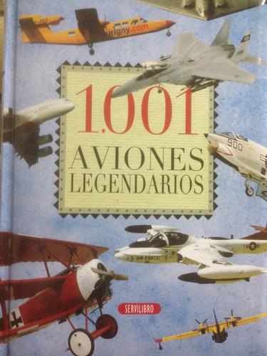 1001 aviones legendarios - servilibro - tapa dura