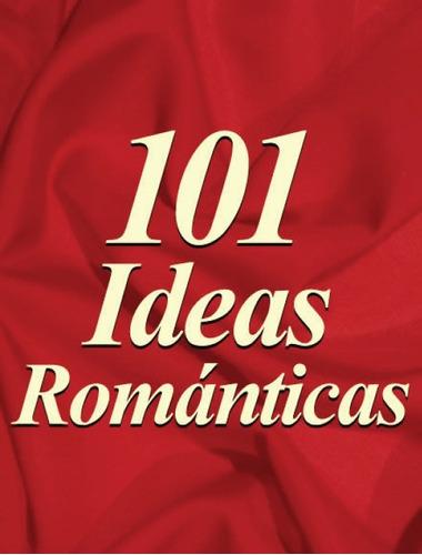 101 ideas románticas para volver loco(a) a tupareja (pdf) x2