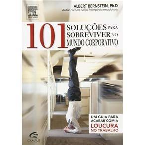 101 soluções para sobreviver no mundo corporativo um guia pa