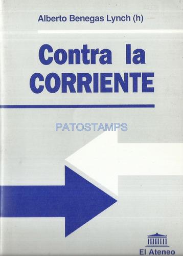 10676 libro contra la corriente alberto benegas lynch