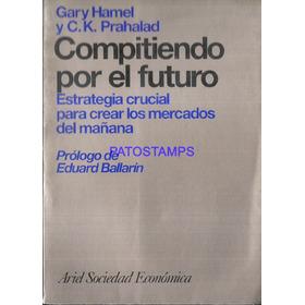 11906 Libro Compitiendo Por El Futuro Gary Hamel