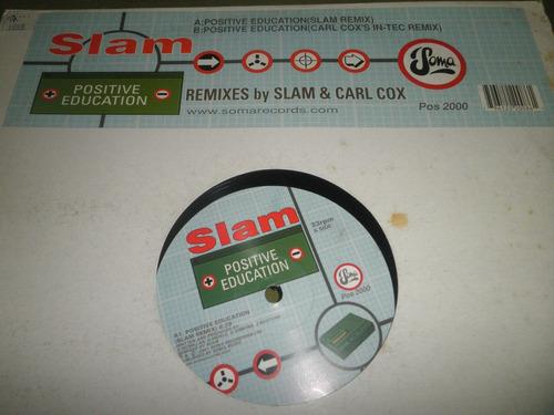 12'' remix slam - positive education (carl cox & slam 2001)