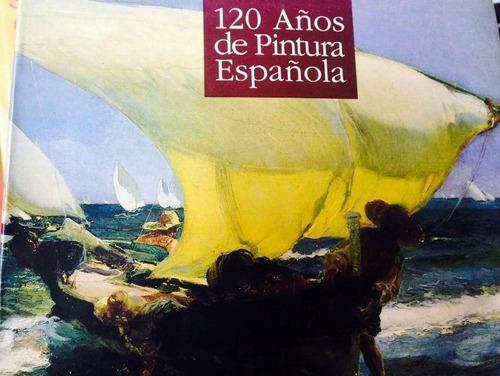 120 años de pintura española