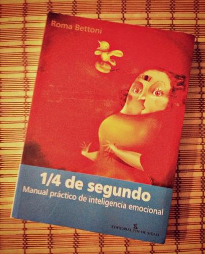 1/4 de segundo ¿ manual práctico de inteligecia emocional
