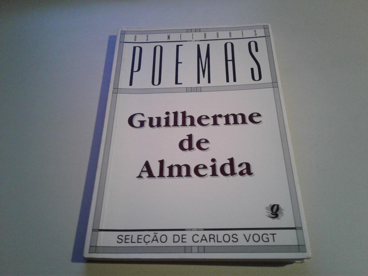 1443 Livro Os Melhores Poemas Guilherme De Almeida Carlos Vo
