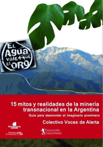 15 mitos y realidades de la minería transnacional argentina