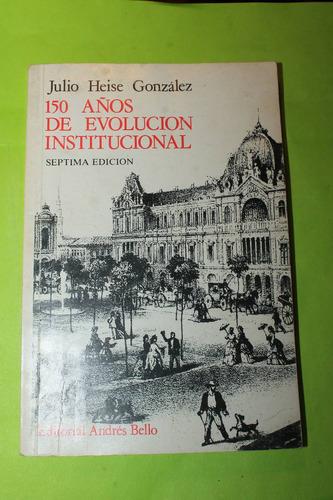 150 años de revolucion institucional  julio heise gonzalez
