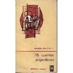 16 cuentos argentinos - mignón domínguez . ed. huemul - 1969