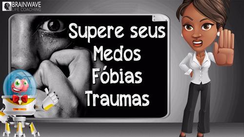 168- elimine medos fobias traumas - treinamento mental- mp3